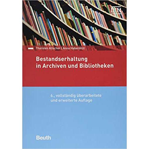 Bestandserhaltung in Archiven und Bibliotheken