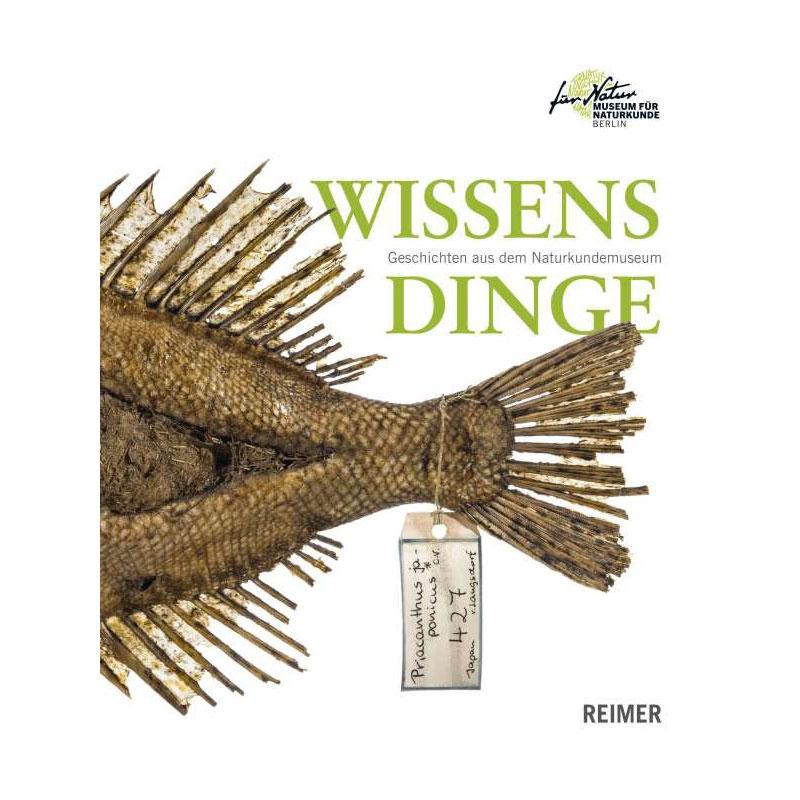 Wissensdinge - Geschichten aus dem Naturkundemuseum