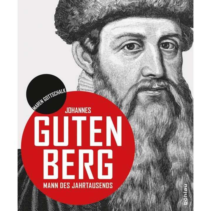Johannes Gutenberg - Mann des Jahrtausends