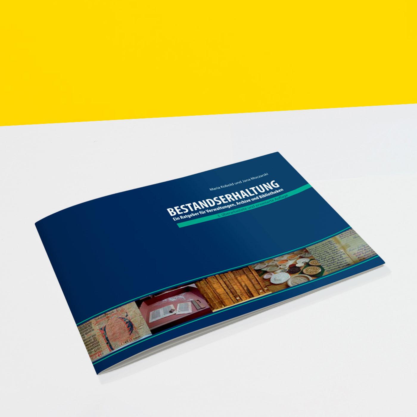 BESTANDSERHALTUNG - Ein Ratgeber für Verwaltungen, Archive und Bibliotheken