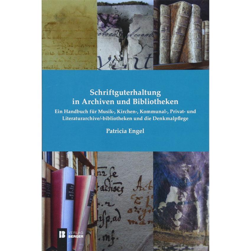 Schriftguterhaltung in Archiven und Bibliotheken
